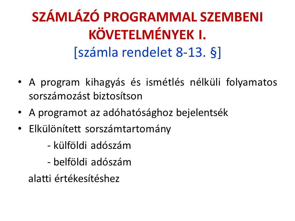 SZÁMLÁZÓ PROGRAMMAL SZEMBENI KÖVETELMÉNYEK I. [számla rendelet 8-13. §]